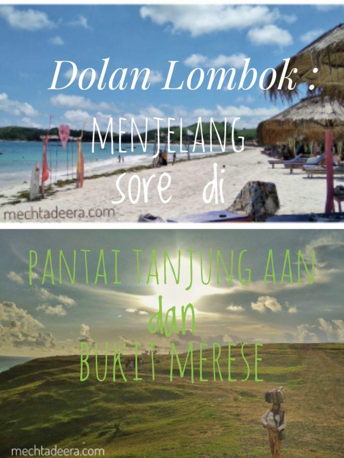 Pantai Tanjung Aan & Bukit Merese